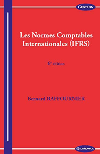 NORMES COMPTABLES INTERNATIONALES IFRS: RAFFOURNIER 6E ED 15