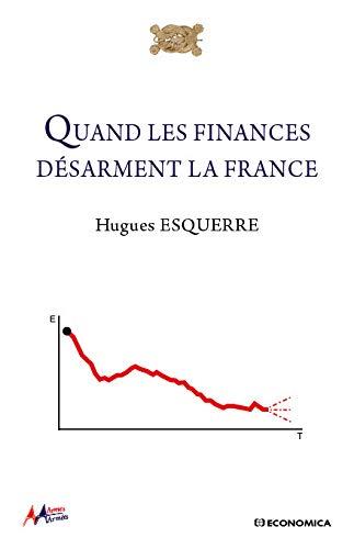 9782717868449: Quand les finances d�sarment la France (Armes & Arm�es)