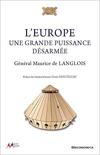 EUROPE UNE GRANDE PUISSANCE DESARMEE: LANGLOIS DE