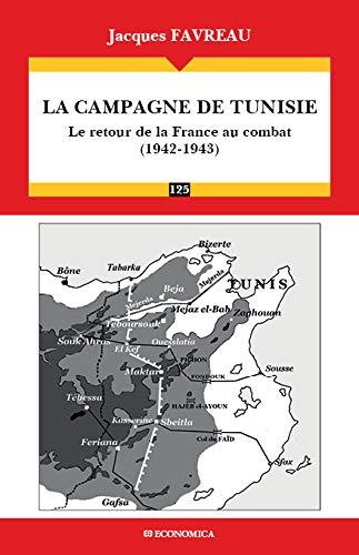 9782717868722: Campagne de tunisie (1942-1943) - le retour de la France au combat (la) (Campagnes & stratégies)