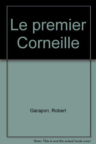 """Le premier Corneille: De Melite a l'Illusion comique (Collection """"Litterature"""") (..."""