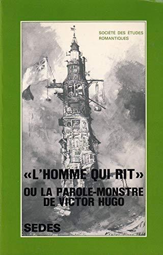 """9782718105062: """"L'Homme qui rit,"""" ou, La parole-monstre de Victor Hugo (Colloques de la """"Société des études romantiques"""") (French Edition)"""