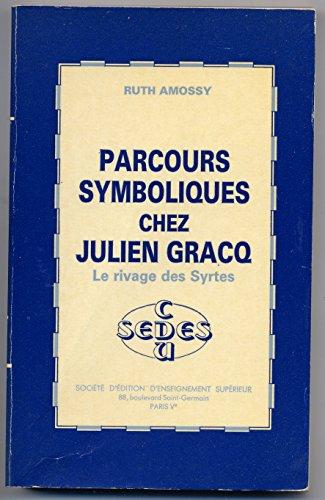 Parcours symboliques chez Julien Gracq: Le rivage: Amossy, Ruth