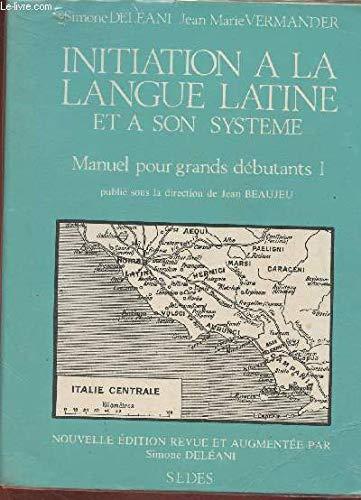 9782718111896: Initiation à la langue latine et à son système: Manuel pour grands débutants