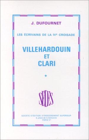 9782718116112: Villhardouin et Clari. Les écrivains de la IVe croisade