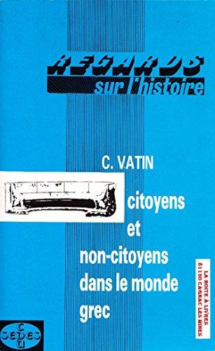 9782718118291: Citoyens et non-citoyens dans le monde grec (Histoire ancienne) (French Edition)