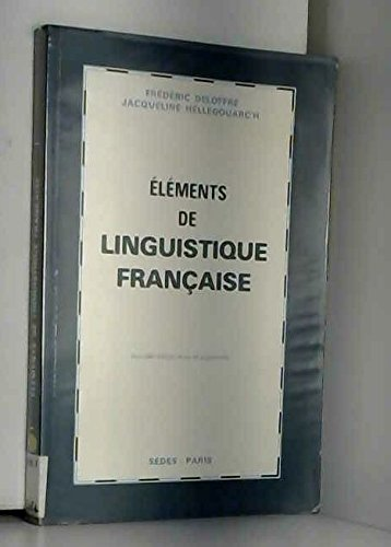 ELEMENTS DE LINGUISTIQUE FRANCAISE