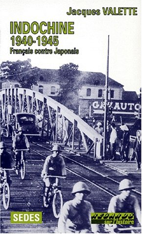 9782718138077: INDOCHINE 1940-1945. Français contre Japonais