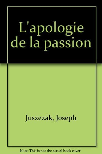 9782718191058: L'apologie de la passion (French Edition)