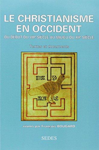 Le christianisme en Occident du début du: BOUGARD (François) [réunis
