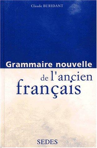 9782718192659: Grammaire nouvelle de l'ancien français
