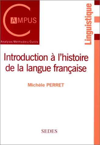 9782718193083: Introduction a L'histoire De La Langue Francaise