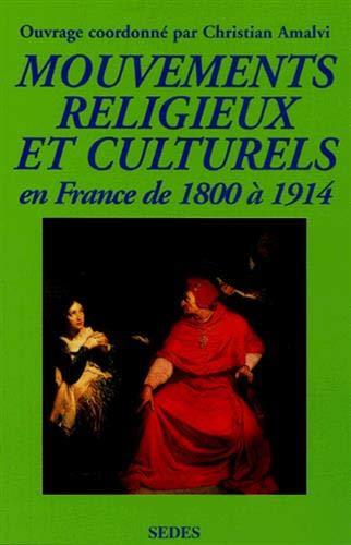 9782718193281: Mouvements religieux et culturels en France de 1800 � 1914