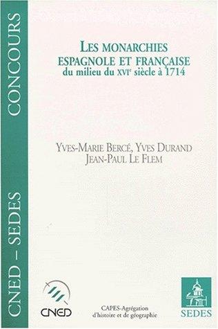9782718193410: Les Monarchies espagnole et française du milieu du XVIe siècle à 1714