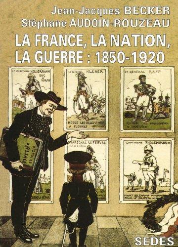La France, la nation, la guerre : Jean-Jacques Becker