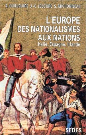 9782718193526: L'Europe, des nationalistes aux nations, tome 1. Italie, Espagne, Irlande