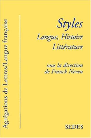 9782718193861: Styles. Langue, histoire, littérature