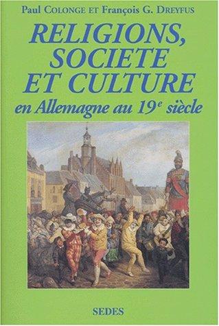 9782718193892: Religions, société et culture en Allemagne au XIXème siècle (Regards sur l'histoire)
