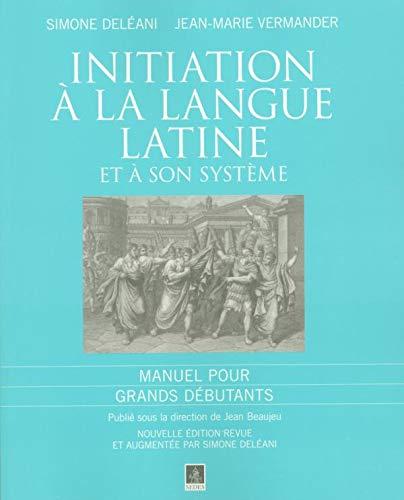 9782718194691: Initiation à la langue latine et à son système : Manuel pour Grands débutants