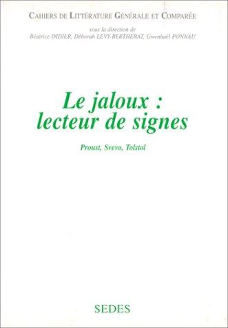 9782718195179: LE JALOUX : LECTEUR DE SIGNES. Proust, Svevo, Tolstoï