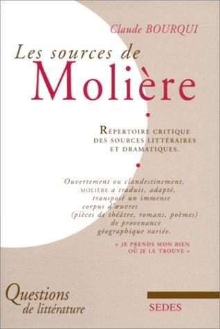 9782718195315: Les sources de Moliere: Repertoire critique des sources litteraires et dramatiques (Questions de litterature) (French Edition)