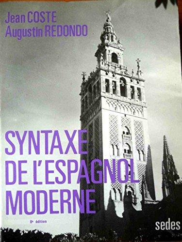 9782718195346: Syntaxe de l Espagnol Moderne
