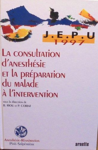 9782718408583: La consultation d'anesthésie et la préparation du malade à l'intervention