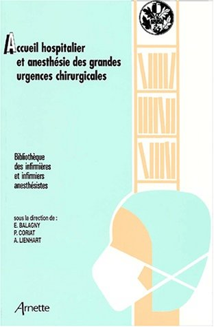 9782718410104: Accueil hospitalier et anesthesie des grandes urgences chirurgicales (French Edition)