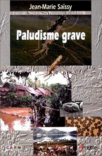 Paludisme grave (French Edition): Jean-Marie Saïssy