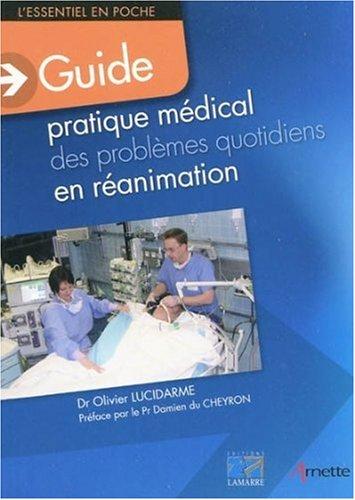 le guide pratique des problèmes quotidiens en réanimation: Olivier Lucidarme
