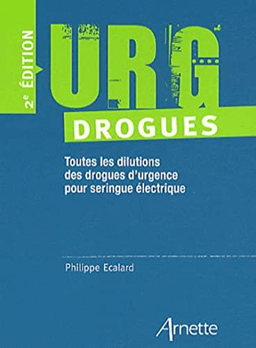 9782718412238: URG' Drogues: Toutes les dilutions des drogues d'urgence pour séringue électrique