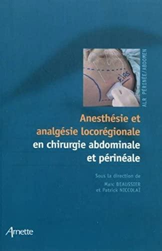 Anesthésie et analgésie locorégionale en chirurgie abdominale et périn&...