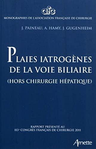 plaies iatrogenes des voies billiaires: J Paineau
