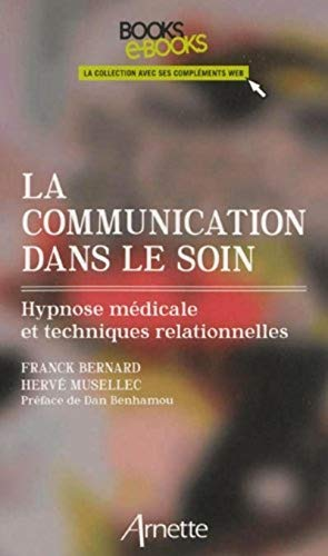 La communication dans le soin: Franck Bernard