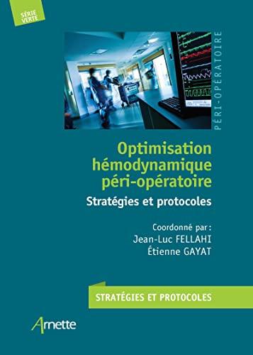 9782718415468: Optimisation hémodynamique péri-opératoire: Stratégies et protocoles