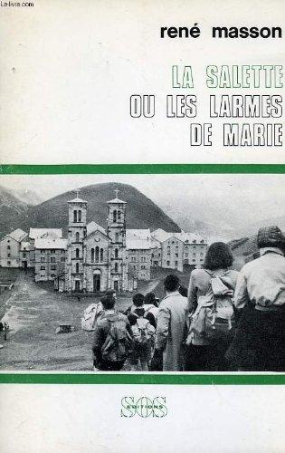 9782718507750: La Salette;: Ou, Les larmes de Marie (Collection Hauts lieux de spiritualite) (French Edition)