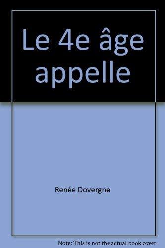 Le 4e âge appelle: Ren�e Dovergne