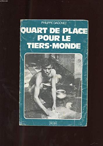 Quart de place pour le Tiers-monde (French Edition): Dagonet, Philippe
