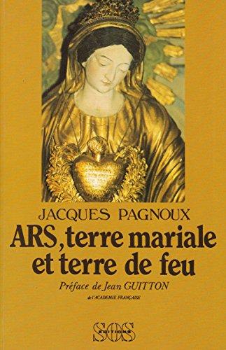 Ars, terre mariale et terre de feu: Jacques Pagnoux