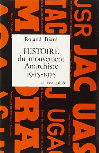 Histoire du mouvement anarchiste en France: 1945-1975 (Coup pour coup) (French Edition): Biard, ...