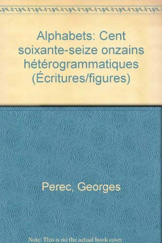 9782718600512: Alphabets: Cent soixante-seize onzains hétérogrammatiques (Écriture/figures) (French Edition)