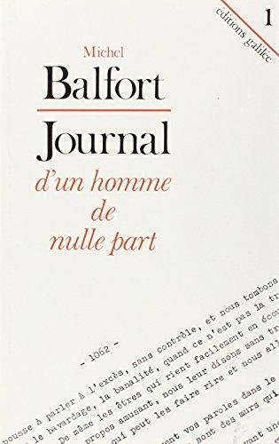 Journal d'un homme de nulle part (French Edition): Balfort, Michel