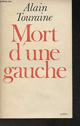 Mort d'une gauche (RC) (French Edition) (2718601396) by Alain Touraine
