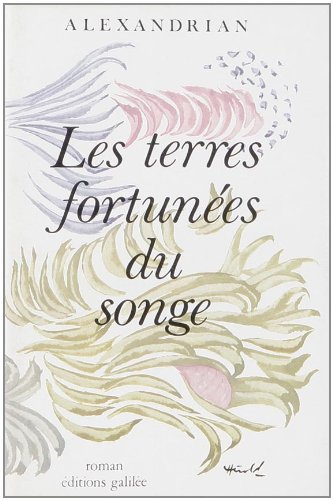 Les terres fortunees du songe (Ecritures/figures) (French Edition): Alexandrian, Sarane