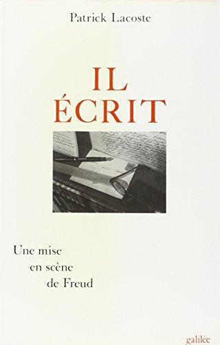 Il ecrit: Une mise en scene de Freud (Debats) (French Edition): Lacoste, Patrick