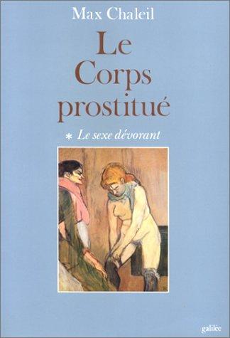 9782718602219: Le corps prostitu�, le sexe d�vorant, tome 1