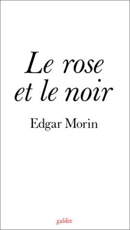 Le Rose et le noir: Edgar Morin