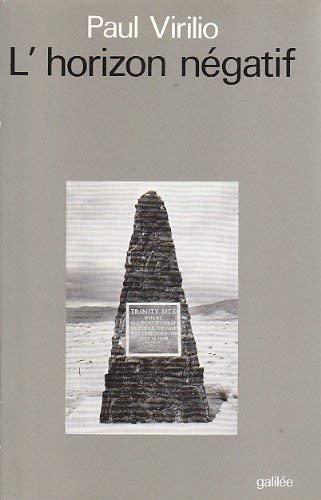 9782718602714: L'horizon négatif: Essai de dromoscopie (Débats) (French Edition)