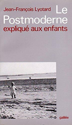9782718603018: Le postmoderne explique aux enfants: Correspondance, 1982-1985 (Debats) (French Edition)