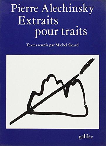 9782718603209: Pierre Alechinsky: Extraits pour traits (Collection Ecritures/figures) (French Edition)